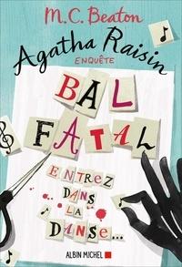M. C. Beaton - Agatha Raisin enquête Tome 15 : Bal fatal.
