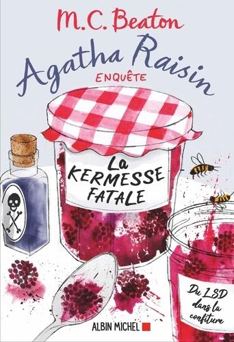 M. C. Beaton - Agatha Raisin enquête Tome 19 : La kermesse fatale.