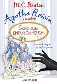 M. C. Beaton - Agatha Raisin enquête Tome 24 : Gare aux empoisonneuses.