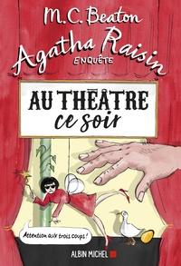 M. C. Beaton - Agatha Raisin enquête Tome 25 : Au théâtre ce soir.