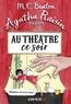 M-C Beaton - Agatha Raisin enquête Tome 25 : Au théâtre ce soir.
