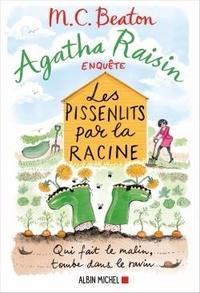 M. C. Beaton - Agatha Raisin enquête Tome 27 : Les pissenlits par la racine.