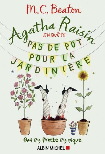 Agatha Raisin enquête Tome 3 Pas de pot pour la jardinière
