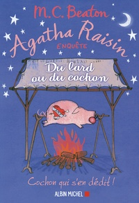 M. C. Beaton - Agatha Raisin Tome 22 : Du lard ou du cochon.