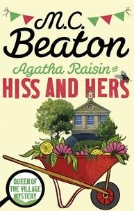 M. C. Beaton - Agatha Raisin Tome 23 : Hiss and Hers.