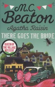 M. C. Beaton - Agatha Raisin - There Goes the Bride.