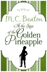 M.C. Beaton - At the Sign of the Golden Pineapple.