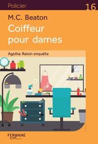 Agatha Raisin enquête : Coiffeur pour dames : Agatha Raisin enquête