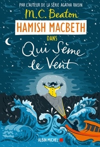 M. C. Beaton - Hamish Macbeth 6 - Qui sème le vent.