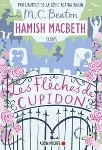 M.C. Beaton - Hamish Macbeth 8 - Les flèches de Cupidon.