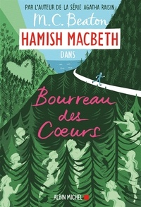 M. C. Beaton - Hamish Macbeth Tome 10 : Bourreau des coeurs.
