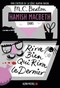 M. C. Beaton - Hamish Macbeth Tome 7 : Rira bien qui rira le dernier.