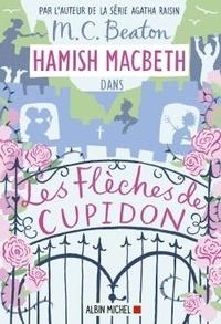 M-C Beaton - Hamish Macbeth Tome 8 : Les flèches de Cupidon.