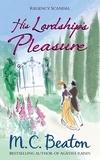 M.C. Beaton - His Lordship's Pleasure.