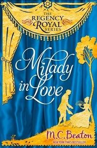 M.C. Beaton - Milady in Love - Regency Royal 19.
