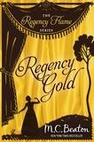 M.C. Beaton - Regency Gold.