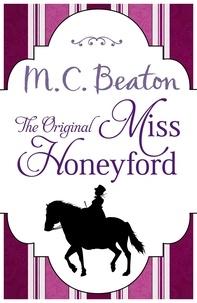 M.C. Beaton - The Original Miss Honeyford.
