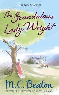 M.C. Beaton - The Scandalous Lady Wright.