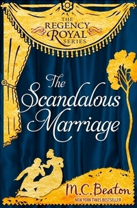 M.C. Beaton - The Scandalous Marriage - Regency Royal 20.