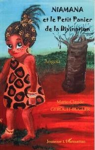 M-c. Gerouit-bugler - Niamana et le petit panier de la divination - angola.