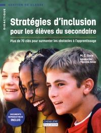 M-C Gore - Stratégies d'inclusion pour les élèves du secondaire - Plus de 70 clés pour surmonter les obstacles à l'apprentissage.