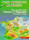 M-C Louis et Jean-Louis Nembrini - Mon premier livre d'histoire et de géographie, éducation civique - CP, CE1.