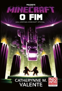 M. Catherynne Valente - Minecraft: O Fim.