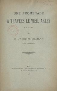 M. Chailan - Une promenade à travers le vieil Arles - En 1739.