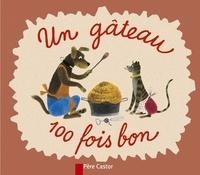 M Chevallier et Josef Capek - Un gâteau 100 fois bon.