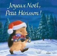 M. Christina Butler et Tina MacNaughton - Joyeux Noël petit hérisson !.