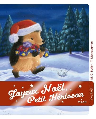 M. Christina Butler et Tina MacNaughton - Joyeux Noël, Petit Hérisson !.