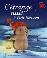 M. Christina Butler et Tina MacNaughton - L'étrange nuit de Petit Hérisson.