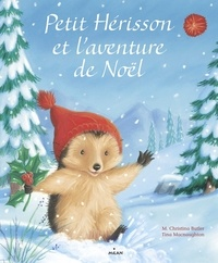 M. Christina Butler et Tina MacNaughton - Petit Hérisson et l'aventure de Noël.