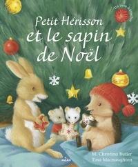 M. Christina Butler - Petit Hérisson et le sapin de Noël.