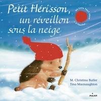M. Christina Butler et Tina MacNaughton - Petit Hérisson, un réveillon sous la neige.