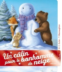 M. Christina Butler et Tina MacNaughton - Un câlin pour le bonhomme de neige.