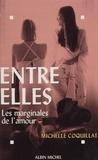 M Coquillat - Entre elles - Les marginales de l'amour.