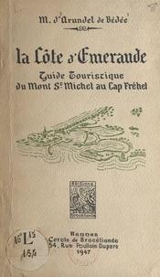 M. d'Arundel de Bédée - La côte d'Émeraude - Guide touristique du Mont St Michel au Cap Fréhel.