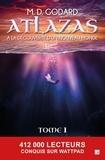 M.D. Godart - Atlazas - Tome 1 - A la découverte d'un nouveau monde.