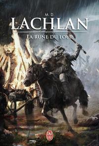 M-D Lachlan - La rune du loup.
