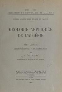 M. Dalloni et  Bouillon - Géologie appliquée de l'Algérie - Métallogénie, hydrogéologie, agrogéologie.
