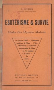 M. de Meck - Esotérisme et survie - Études d'un mystique moderne.