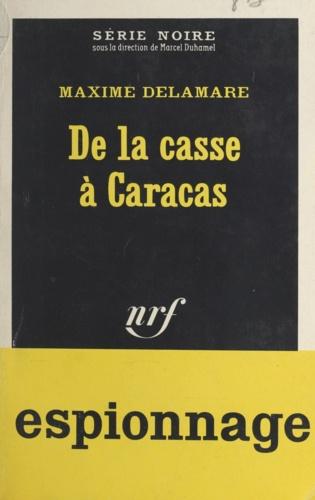 DE LA CASSE A CARACAS