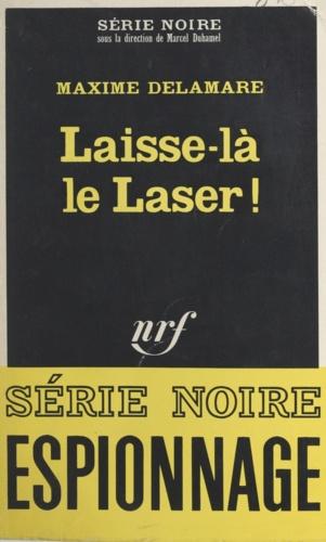 LAISSE-LA LE LASER