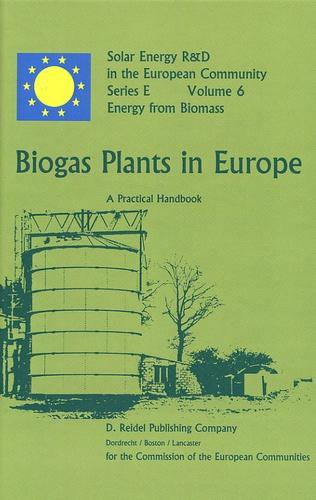 M Demuynck et E.J Nyns - Biogas Plants in Europe - A Practical Handbook.
