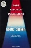 M Deuil - Notre chemin - Hors des jeux politiciens.