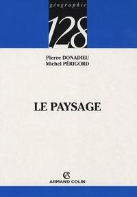 M Donadieu et Michel Périgord - Le paysage - Entre natures et cultures.