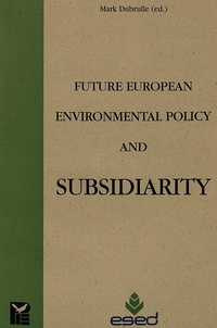 M Dubrulle - FUTURE EUROPEAN ENVIRONMENTAL POLICY AND SUBSIDIA..