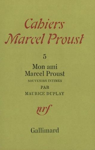 M Duplay - Mon ami Marcel Proust - Souvenir intimes.