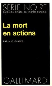 M. E. Chaber - La mort en actions.